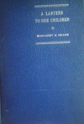 A Lantern to our Children by Bigler, Margaret