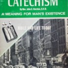 Bible Catechism A Meaning for Man's Existence by Kersten, Rev John C.
