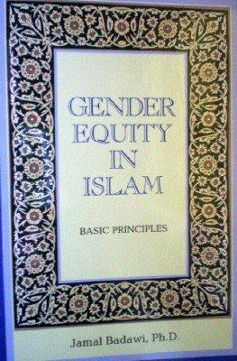 Gender Equity in Islam: Basic Principles by Badawi, Jamal