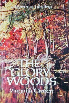 The Glory Woods by Greer, Virginia