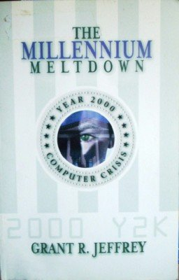 The Millennium Meltdown by Jeffrey, Grant