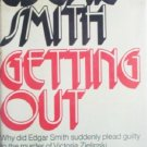 Getting Out by Smith, Edgar