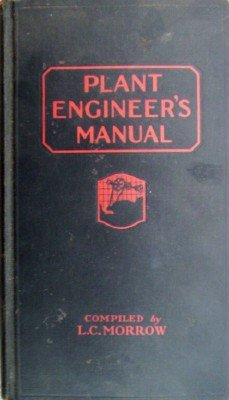 Plant Engineer's Manual by Morrow, L C