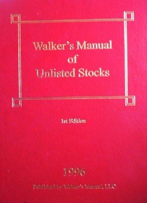 "Walker""""s Manual of Unlisted Stocks by Walker, Elizabeth"