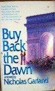 Buy Back the Dawn by Garland, Nicholas