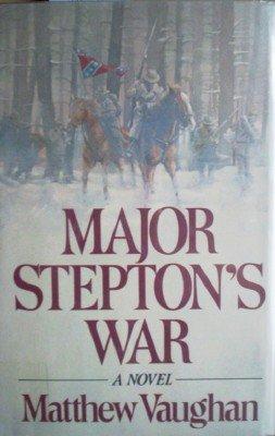 Major Stepton's War by Vaughan, Matthew