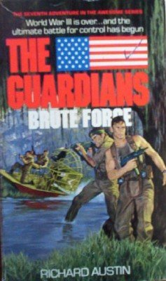 The Guardians: Brutte Force # 7 by Austin, Richard