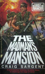 The Madman's Mansion The Last Ranger: by Sargent, Craig