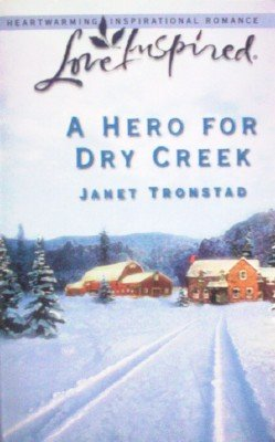 A Hero for Dry Creek by Tronstad, Janet