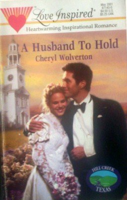 A Husband To Hold by Wolverton, Cheryl