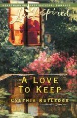 A Love to Keep by Rutledge, Cynthia