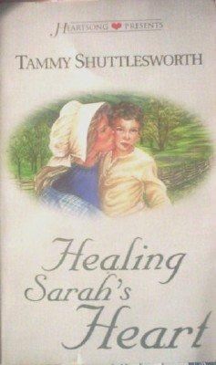 Healing Sarah's Heart by Shuttlesworth, Tammy