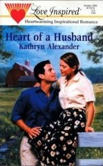 Heart of a Husband by Alexander, Kathryn