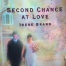 Second Chance at Love by Brand, Irene