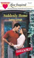 Suddenly Home by Lough, Loree