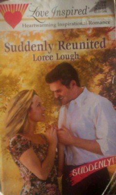 Suddenly Reunited by Lough, Loree