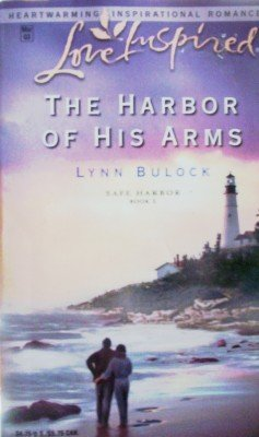 The Harbor of His Arms by Bulock, Lynn