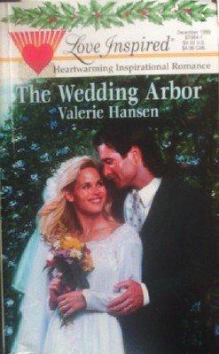 The Wedding Arbor by Hansen, Valerie
