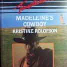 Madeleine's Cowboy by Rolofson, Kristine