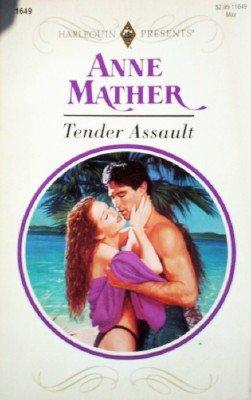 Tender Assault by Mather, Anne
