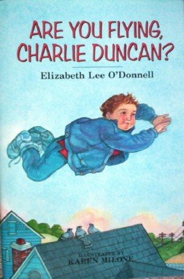 Are You Flying, Charlie Duncan? by O'Donnell, Elizabeth Lee