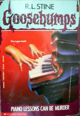 Goosebumps: Piano Lessons Can be Murder by Stine, R L