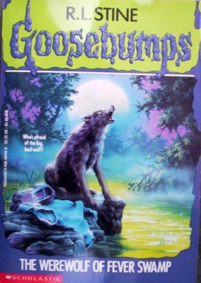 Goosebumps: The Werewolf of Fever Swamp by Stine, R L