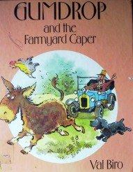 Gumdrop and the Farmyard Caper by Biro, Val