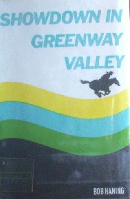 Showdown in Greenway Valley by Haning, Bob