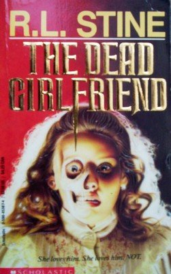 The Dead Girlfriend by Stine, R L