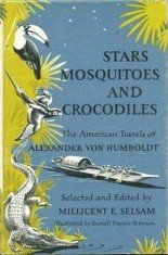 Stars Mosquitoes and Crocodiles by Selsam, Millicent