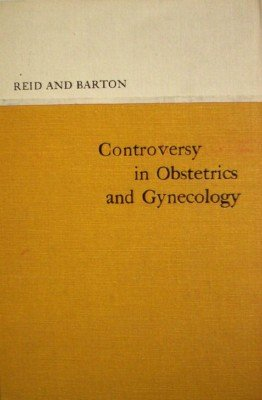 Controversy in Obstetrics and Gynecology by Reid, Duncan; Barton, T C