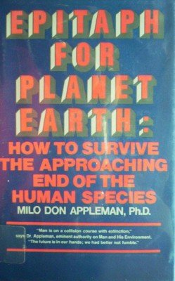 Epitaph for Planet Earth by Appleman, Milo Don