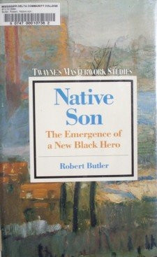 Native Son: The Emergence of a New Black Hero by Butler, Robert