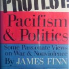 Protest: Pacifism & Politics by Finn, James