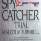The Spycatcher Trial by Turnbull, Malcolm