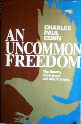 An Uncommon Freedom by Conn, Charles Paul