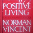The True Joy of Positive Living by Peale, Norman Vincent