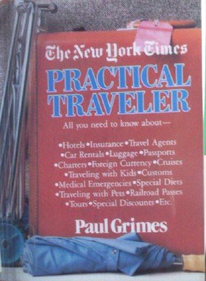The New York Times Practical Traveler by Grimes, Paul