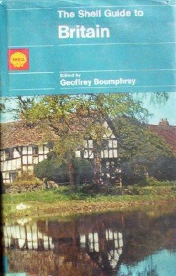 The Shell Guide To Britain by Boumphrey, Geoffrey