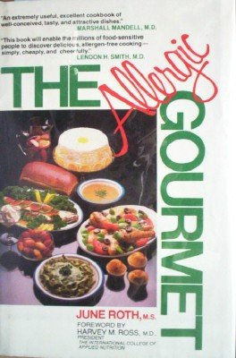 The Allergic Gourmet by Roth, June