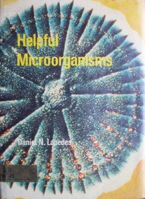 Helpful Microorganisms by Lapedes, Daniel
