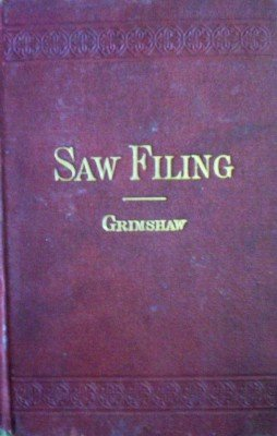 Saw Filing and Management of Saws by Grimshaw, Robert