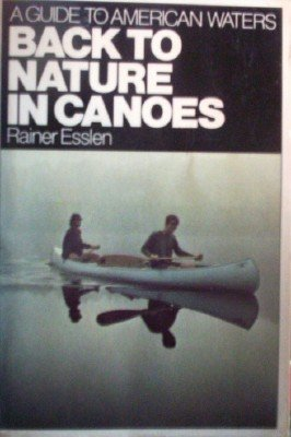 Back To Nature In Canoes by Esslen, Rainer
