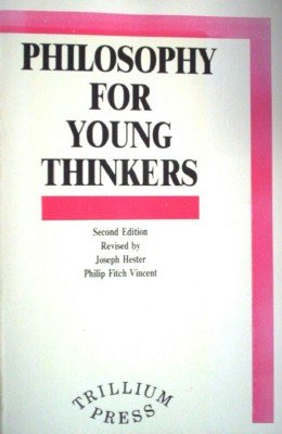 Philosophy for Young Thinkers by Hester, Joseph