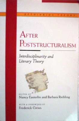 After Poststructuralism by Easterlin, Nancy; Riebling, B