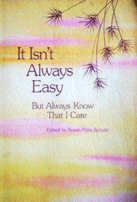 It Isn't Always Easy by Schutz, Susan (editor)