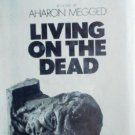 Living on the Dead by Megged, Aharon
