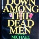 Down Among the Dead Men by Hartland, Michael