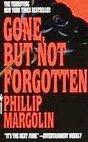 Gone, But Not Forgotten by Margolin, Pnillip